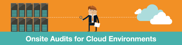 Onsite Audits for Cloud Environments