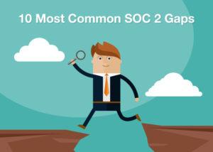 10 Most Common SOC 2 Gaps