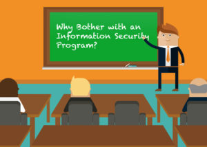 Why Bother with an Information Security Program