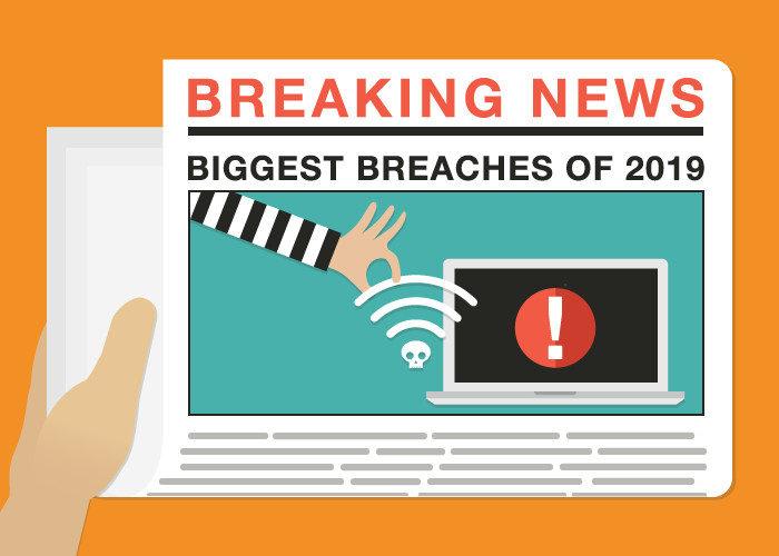 Biggest Breaches of 2019