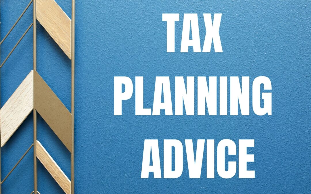 Tax Planning Advice