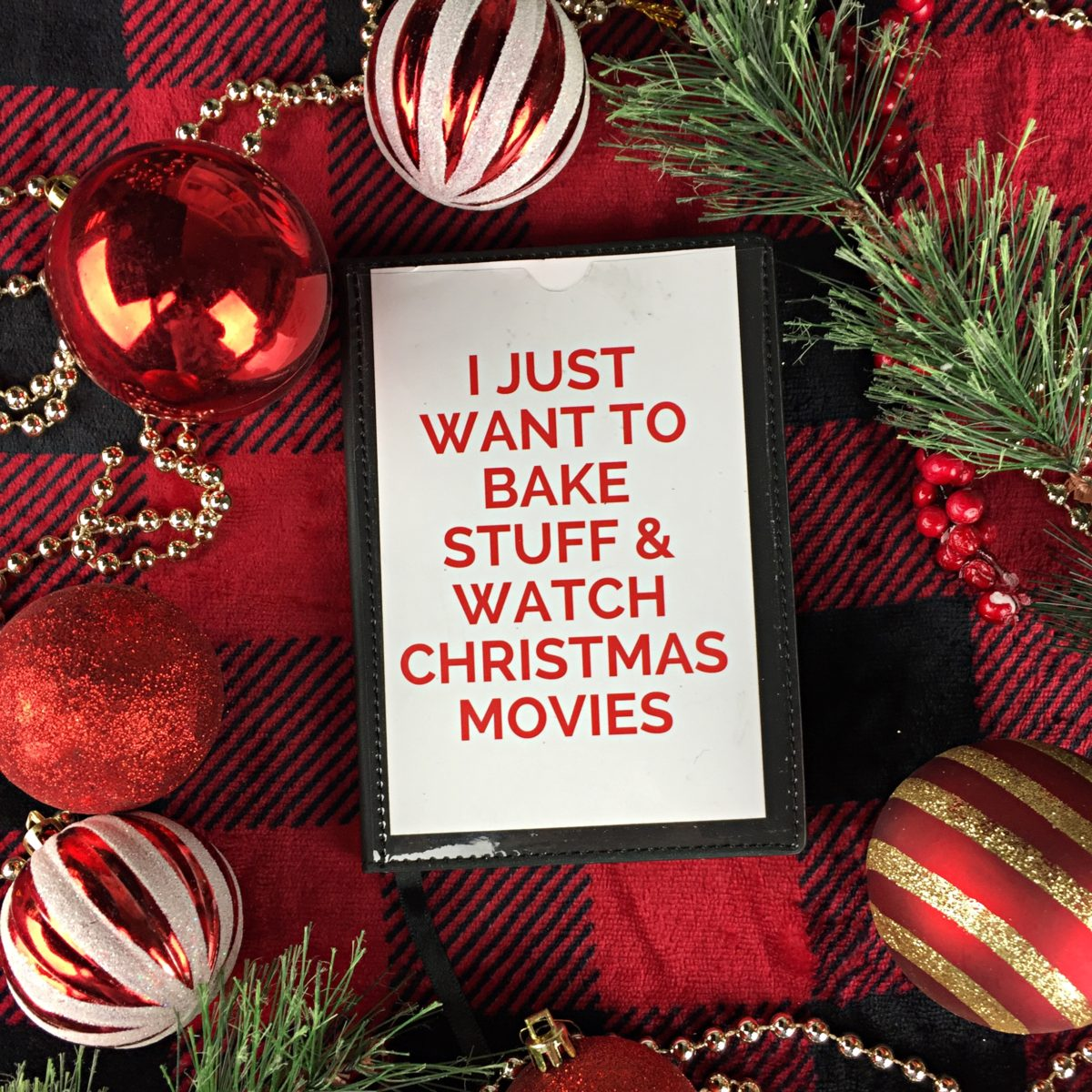 I just want to bake stuff and watch christmas movies, journal printables, journal, samsill journal