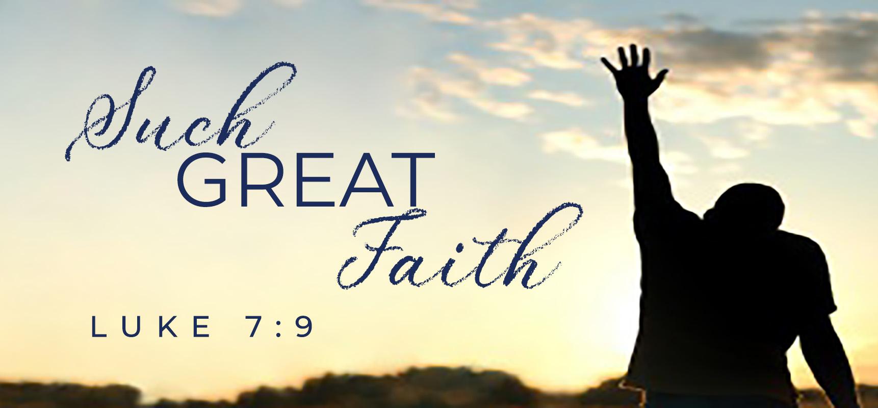 Such great Faith