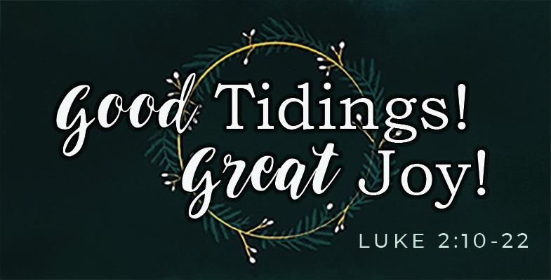 Good Tidings Great Joy