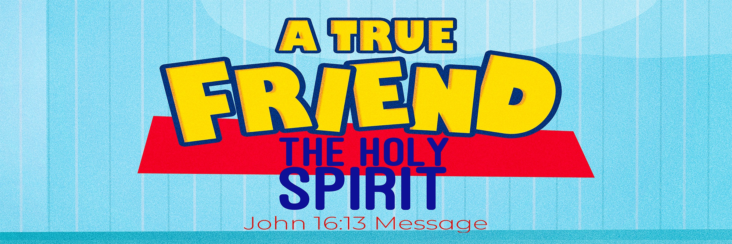 A True Friend: The Holy Spirit