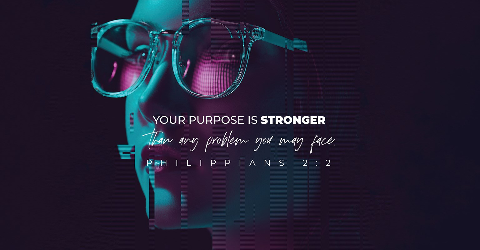 Your Purpose is Stronger than any Problem You May Face