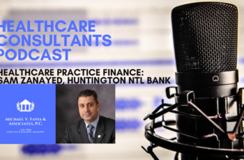 Financing Healthcare Practices with Sam Zanayed at Huntington National Bank