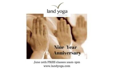 Land Yoga Nine Year Anniversary