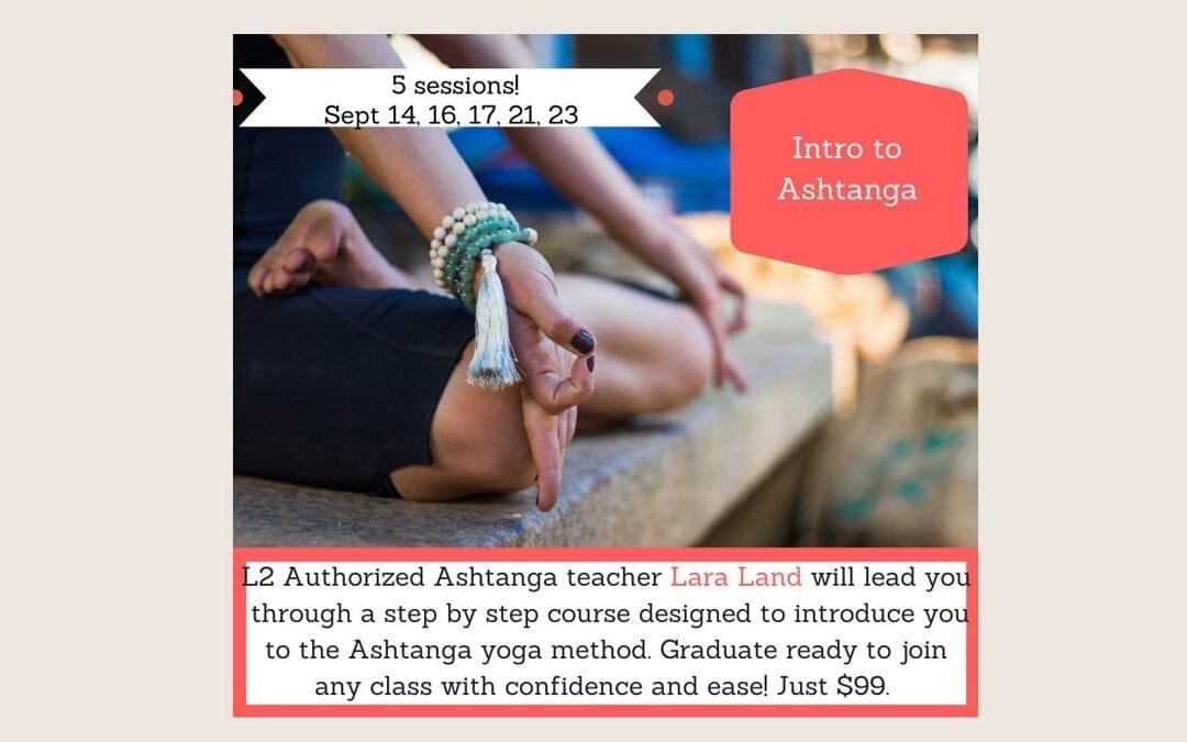 Intro to Ashtanga with Lara Land