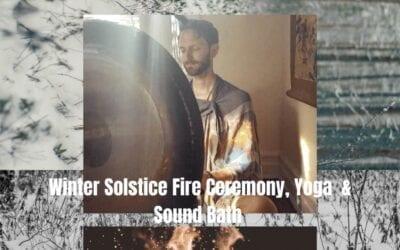 WINTER SOLSTICE FIRE CEREMONY, YOGA & SOUND BATH
