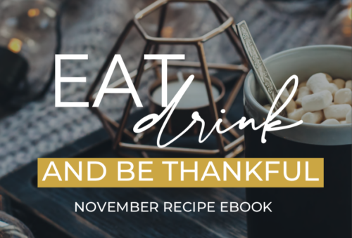 Eat, Drink & Be Thankful: November Recipe Ebook