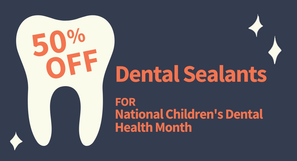 50% Off Sealants for National Children's Dental Health Month