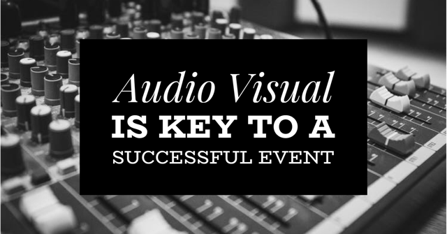 Audio Visual is Key to a Successful Event