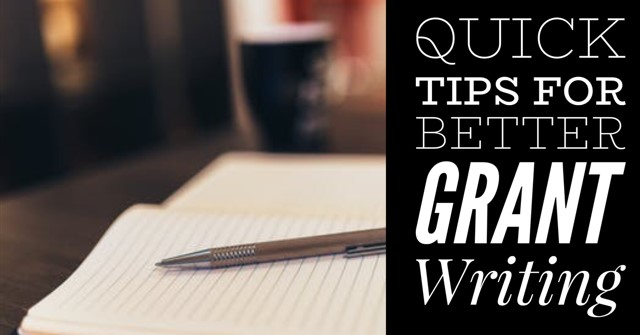 Quick Tips for Better Grant Writing