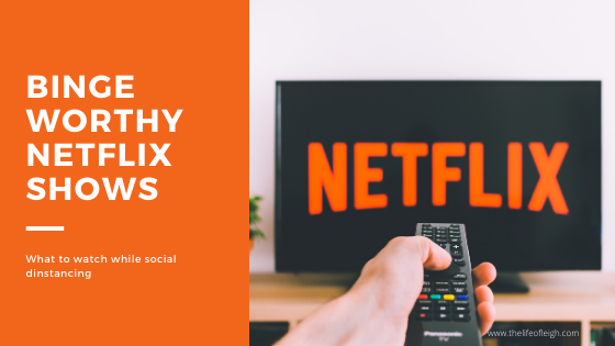 netflix shows to watch during social dinstancing
