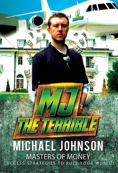 """Michael """"MJ The Terrible"""" Johnson – Founder & Owner – Masters of Money, LLC."""