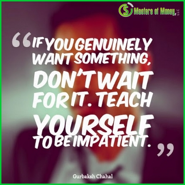 Mastersofmoney.com Be Impatient Logo Quote Picture