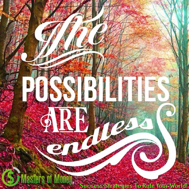 Masters of Money LLC The Possibilities Are Endless Logo Quote Picture