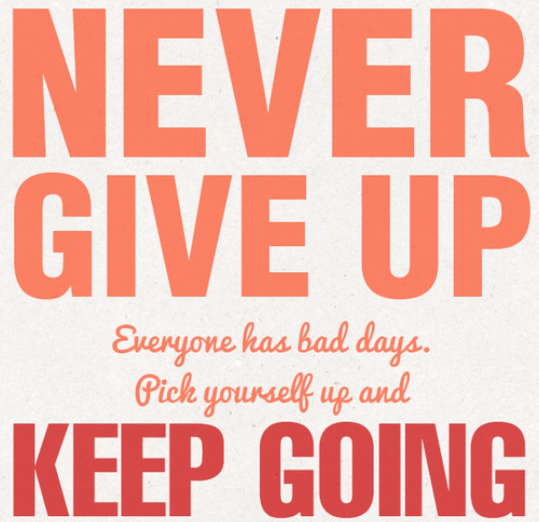 Everyone Has Bad Days - Never Give Up - Quote Picture