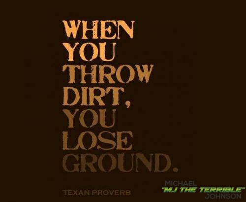 """When You Throw Dirt """"MJ The Terrible"""" Quote Picture"""