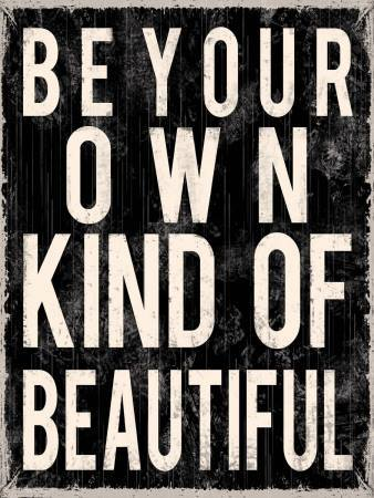 Be Your Own Kind of Beautiful Picture Quote
