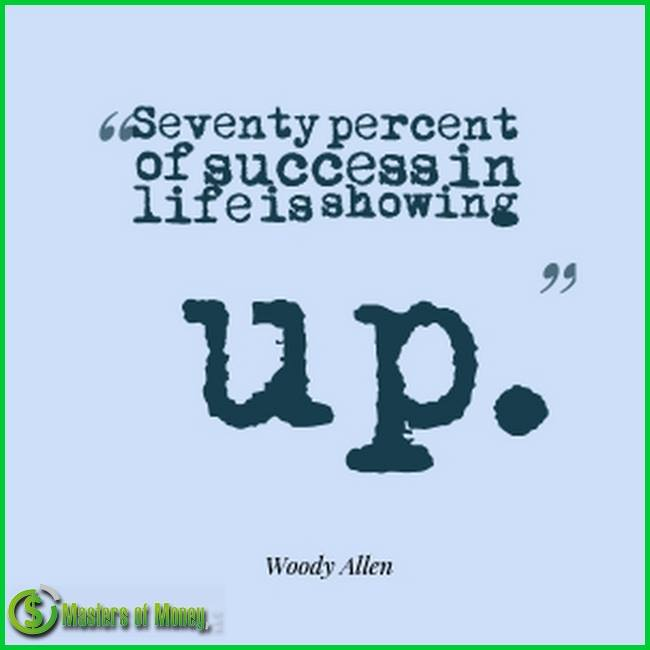Seventy Percent of Success In Life Is Showing Up Quote Picture