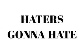 HATERS GONNA HATE QUOTE PICTURE