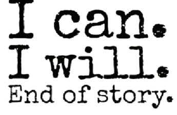 I can. I will. End of story. MJ The Terrible Logo Branded Quote Picture
