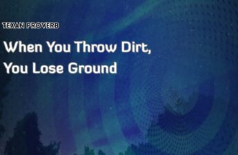 Masters of Money LLC Where You Throw Dirt You Lose Ground Proverb Quote Picture