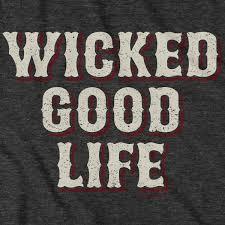 Wicked Good Life
