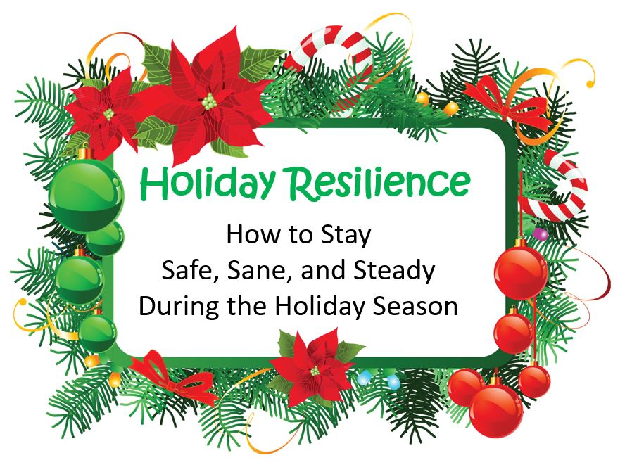 Holiday Resilience – How to Stay Safe, Sane, and Steady