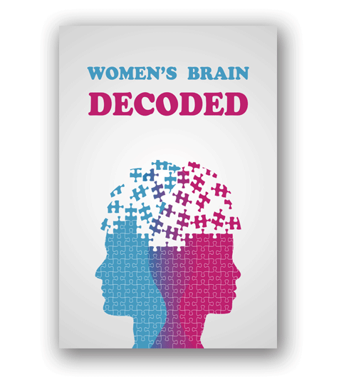 Women's Brain Decoded | Gerardo Morillo | Prosperitylifehacks.com