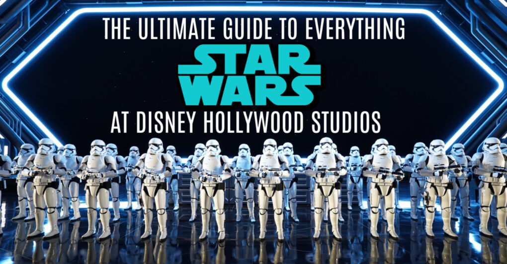 Title image for The Ultimate Guide to Galaxy's Edge and Everything Star Wars at Disney Hollywood Studios