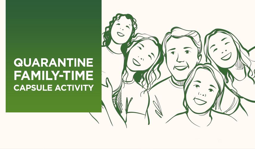 QUARANTINE FAMILY TIME CAPSULE
