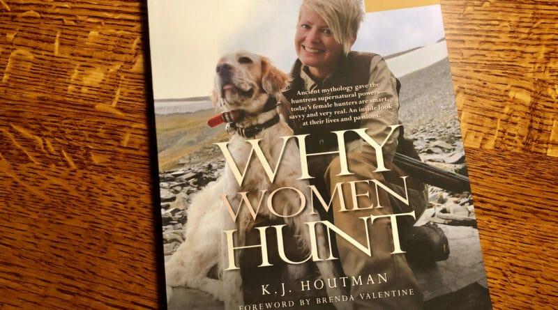 Why Women Hunt - By K.J. Houtman