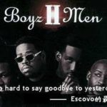It's so hard to say goodbye to yesterday by Boys 2 Men