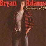 Summer of '69 by Bryan Adams