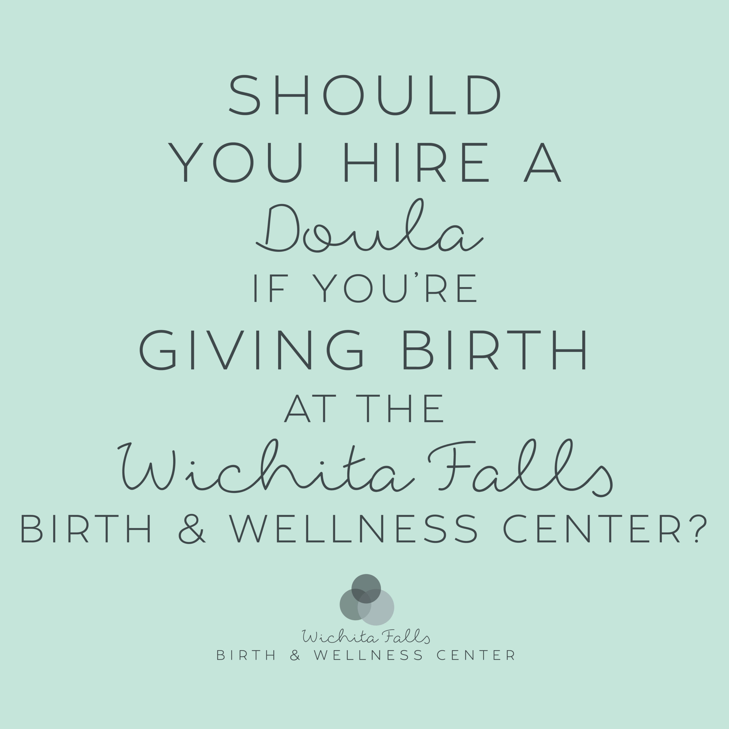 Should You Hire a Doula if You're Giving Birth at the Wichita Falls Birth & Wellness Center?