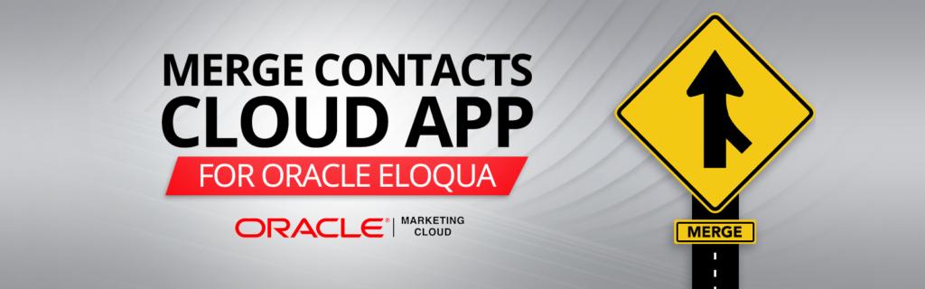 Eloqua Merge Contacts Cloud App 1