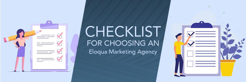 Checklist for Choosing an Eloqua Marketing Agency 1