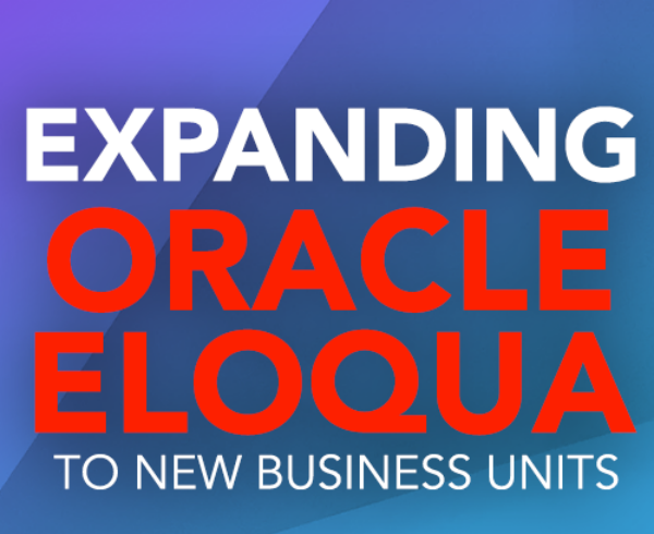 expanding oracle eloqua to new business units