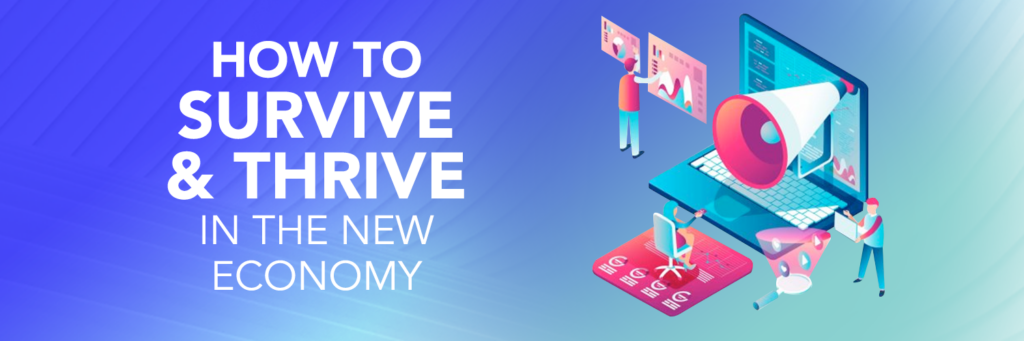 How to Survive and Thrive in the New Economy 1
