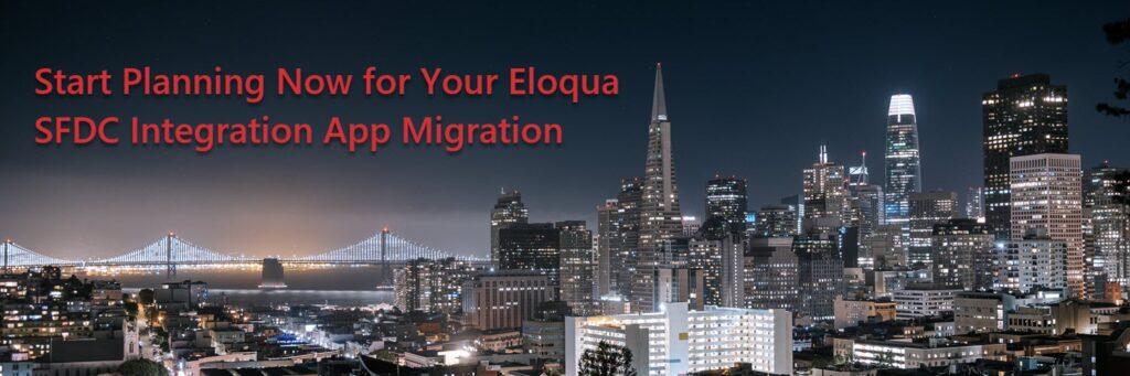 Plan Your Eloqua SFDC Integration App Migration 1