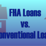 FHA Loans vs. Conventional Loans