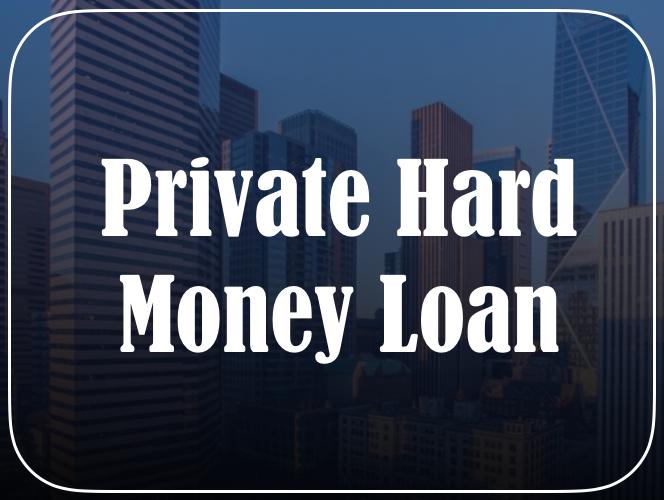 Private Hard Money Loan