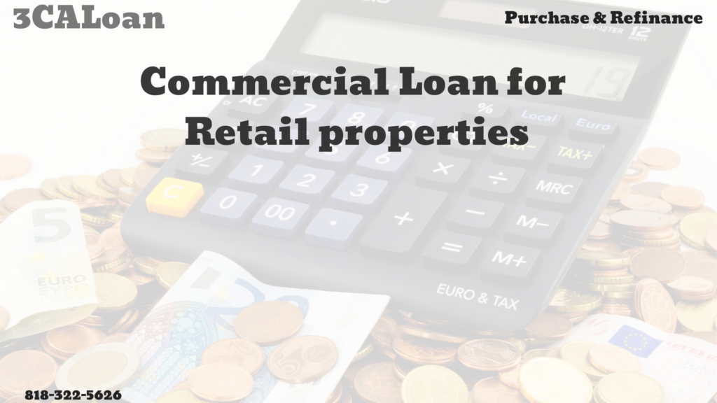 Commercial loan for Retail properties