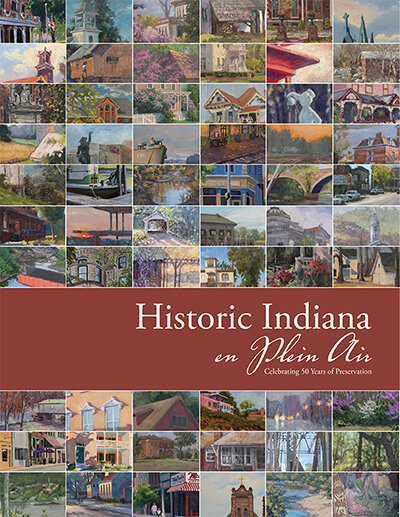 Historic Indiana En Plein Air: Celebrating Fifty Years of Preservation