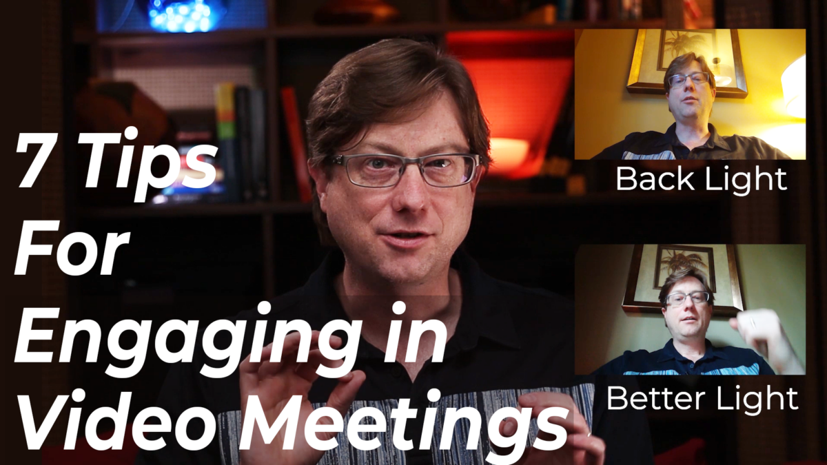 7 Tips for Engaging in Video Meetings