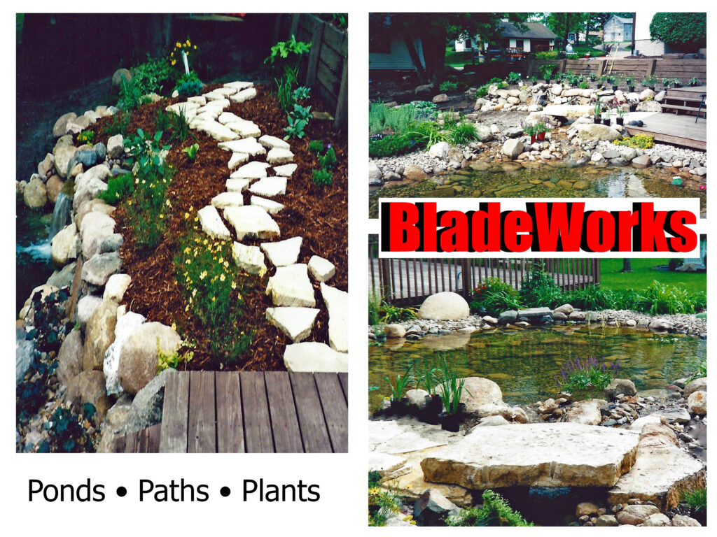 BladeWorks Ponds, Aquascapes, Paths, Water Features