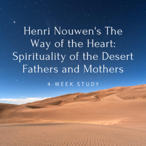 Contemplative Conversations: 4-week Book The Way of the Heart: The Spirituality of the Desert Fathers and Mothers @ Zoom